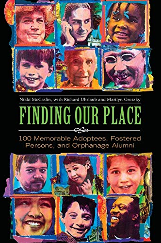 9780313342707: Finding Our Place: 100 Memorable Adoptees, Fostered Persons, and Orphanage Alumni