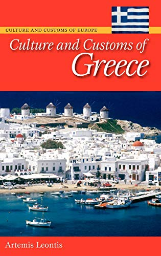 9780313342967: Culture and Customs of Greece (Culture and Customs of the World) (Cultures and Customs of the World)