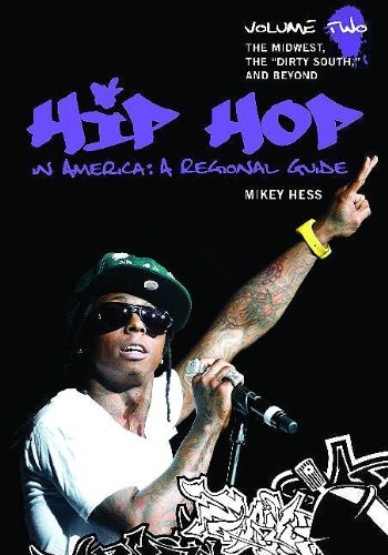 9780313343254: Hip Hop in America: A Regional Guide: Volume 2: The Midwest, the South, and Beyond