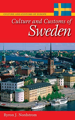 9780313343711: Culture and Customs of Sweden (Cultures and Customs of the World)
