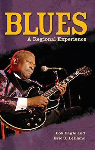 9780313344237: Blues: A Regional Experience