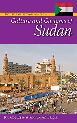 Culture and Customs of Sudan (Hardback): Toyin Falola, Kwame Essien