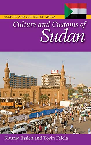 Culture and Customs of Sudan (Cultures and: Falola Ph.D., Toyin,