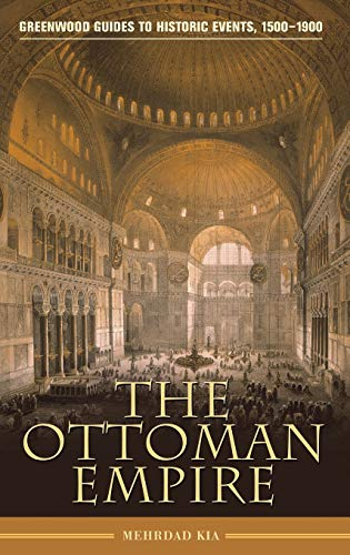 9780313344404: The Ottoman Empire (Greenwood Guides to Historic Events 1500-1900)