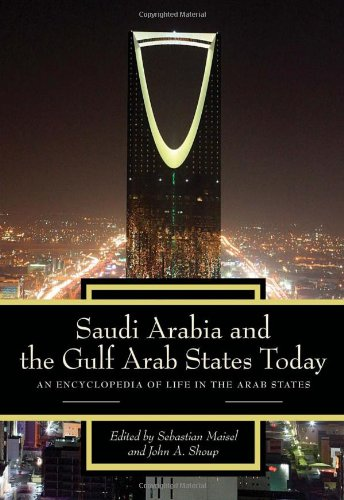 9780313344428: Saudi Arabia and the Gulf Arab States Today: An Encyclopedia of Life in the Arab States