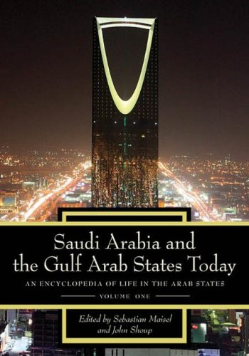 Saudi Arabia and the Gulf Arab States Today: An Encyclopedia of Life in the Arab States: n/a