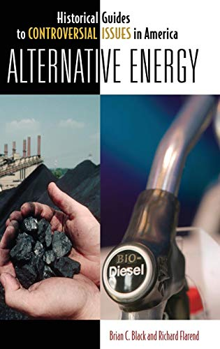 9780313344848: Alternative Energy (Historical Guides to Controversial Issues in America)