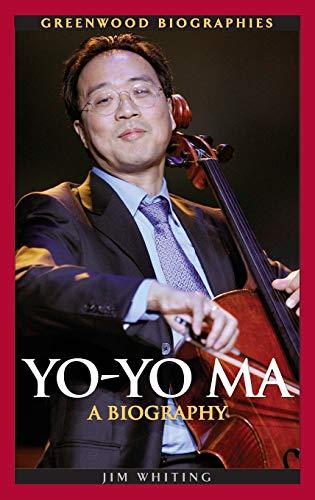 Yo-Yo Ma: A Biography (Greenwood Biographies): Whiting, Jim