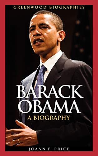 Barack Obama: A Biography (Greenwood Biographies): Joann F. Price