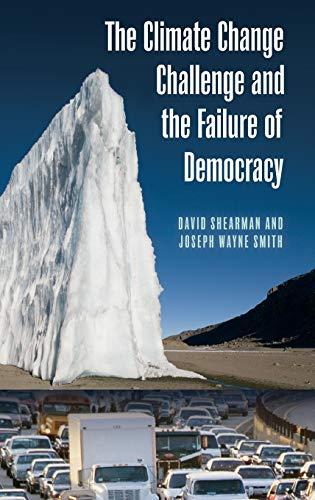 9780313345043: The Climate Change Challenge and the Failure of Democracy