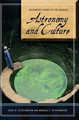 Astronomy and Culture (Greenwood Guides to the: Hetherington, Edith W.,