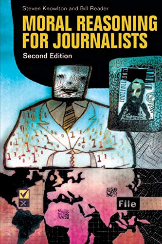 9780313345500: Moral Reasoning for Journalists, 2nd Edition