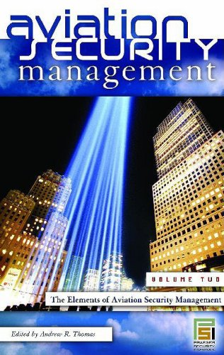 Aviation Security Management: Volume 2 The Elements of Aviation Security Management (Praeger ...