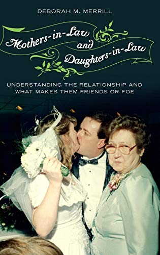 9780313347214: Mothers-in-Law and Daughters-in-Law: Understanding the Relationship and What Makes Them Friends or Foe