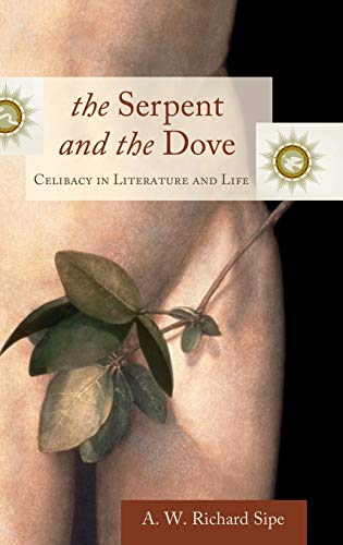 9780313347252: The Serpent and the Dove: Celibacy in Literature and Life (Psychology, Religion, and Spirituality)