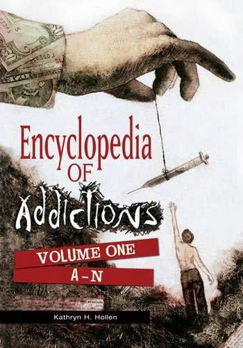 9780313347399: Encyclopedia of Addictions: Volume 1, A-N