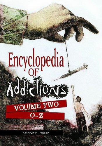 9780313347412: Encyclopedia of Addictions: Volume 2, O-Z