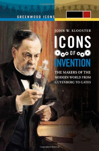 9780313347436: Icons of Invention [2 volumes]: The Makers of the Modern World from Gutenberg to Gates (Greenwood Icons)