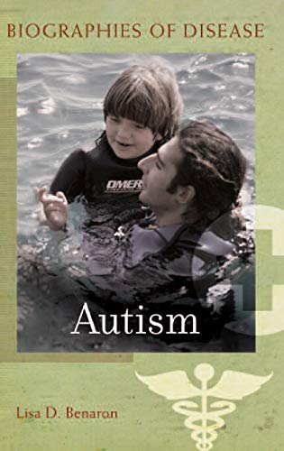 9780313347634: Autism (Biographies of Disease)