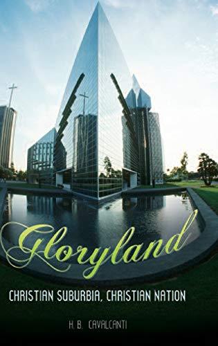 Gloryland: Christian Suburbia, Christian Nation: H. B. Cavalcanti