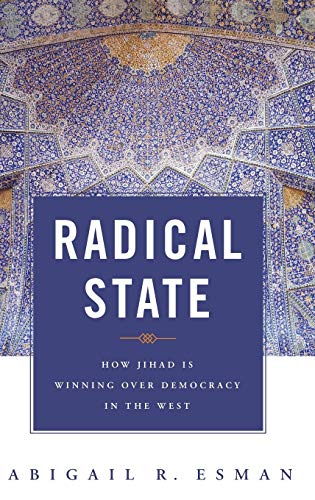 9780313348471: Radical State: How Jihad Is Winning Over Democracy in the West (Praeger Security International)