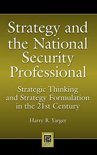 9780313348495: Strategy and the National Security Professional: Strategic Thinking and Strategy Formulation in the 21st Century (Praeger Security International)