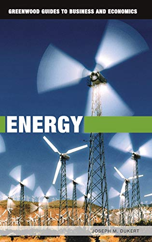 9780313348778: Energy (Greenwood Guides to Business and Economics)