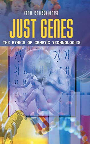 9780313349003: Just Genes: The Ethics of Genetic Technologies