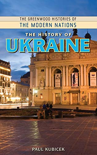 9780313349201: The History of Ukraine (The Greenwood Histories of the Modern Nations)
