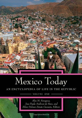 9780313349485: Mexico Today [2 volumes]: An Encyclopedia of Life in the Republic