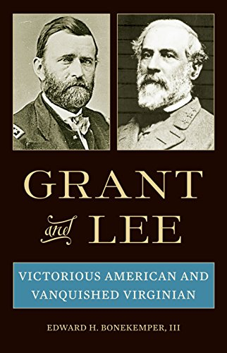 9780313349713: Grant and Lee: Victorious American and Vanquished Virginian