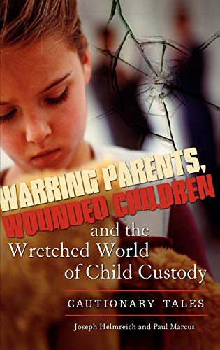 Warring Parents, Wounded Children, and the Wretched: Joseph Helmreich; Paul