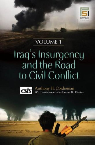 9780313349973: Iraq's Insurgency and the Road to Civil Conflict [2 volumes] (Praeger Security International)