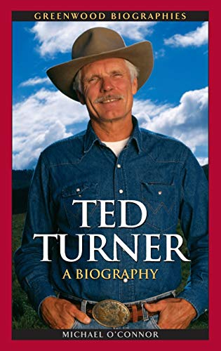 9780313350429: Ted Turner: A Biography (Greenwood Biographies)