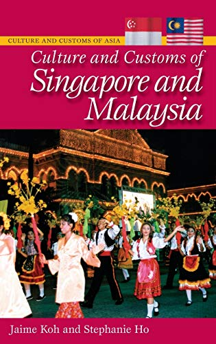 9780313351150: Culture and Customs of Singapore and Malaysia (Cultures and Customs of the World)