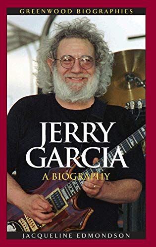 9780313351211: Jerry Garcia: A Biography (Greenwood Biographies)