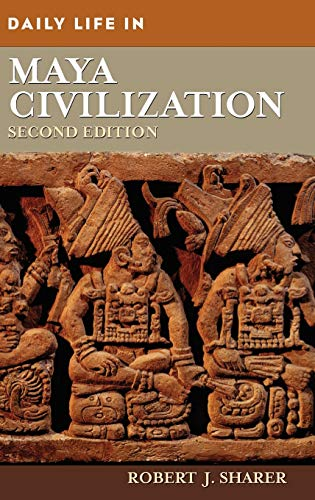 9780313351297: Daily Life in Maya Civilization