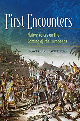 9780313351310: First Encounters: Native Voices on the Coming of the Europeans