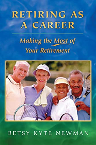 9780313351525: Retiring as a Career: Making the Most of Your Retirement