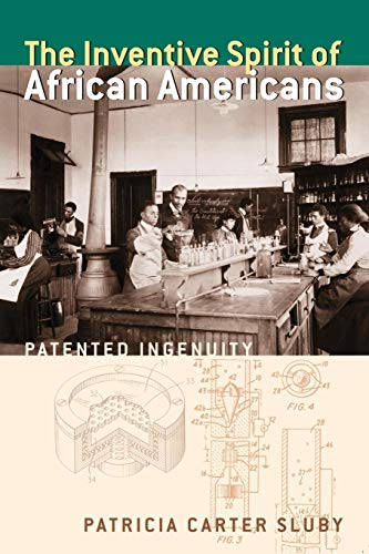 9780313351563: The Inventive Spirit of African Americans: Patented Ingenuity