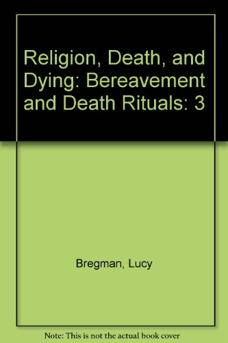 9780313351792: Religion, Death, and Dying: Volume 3: Bereavement and Death Rituals