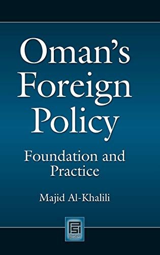 9780313352249: Oman's Foreign Policy: Foundation and Practice (Praeger Security International)