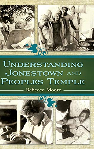 9780313352515: Understanding Jonestown and Peoples Temple