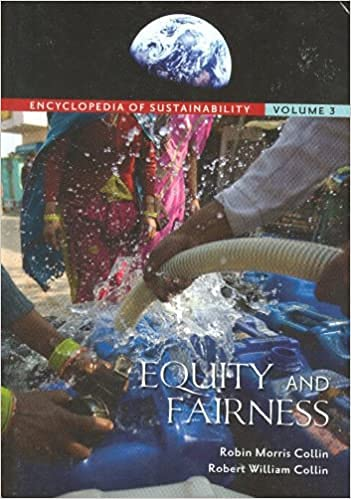 Encyclopedia of Sustainability: Volume III: Equity and Fairness: Collin, Robin M.; Collin, Robert ...