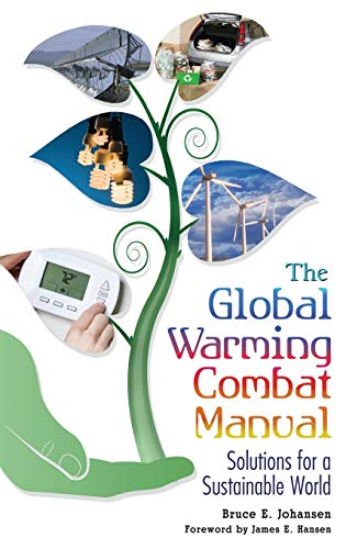 9780313352867: The Global Warming Combat Manual: Solutions for a Sustainable World