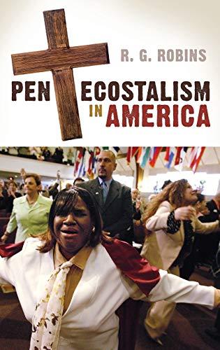 Pentecostalism in America (Hardback): R. G. Robins