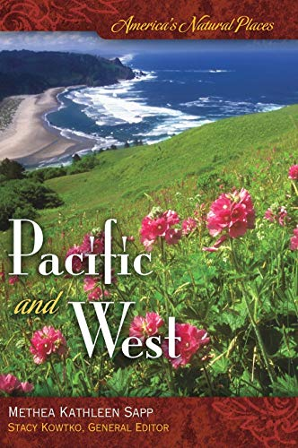 America's Natural Places: Pacific and West: Sapp, Methea K.
