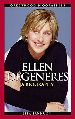 9780313353703: Ellen DeGeneres: A Biography (Greenwood Biographies)