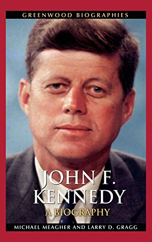 9780313354168: John F. Kennedy: A Biography (Greenwood Biographies)