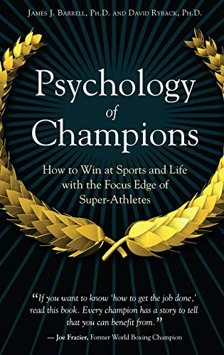 9780313354366: Psychology of Champions: How to Win at Sports and Life with the Focus Edge of Super-Athletes